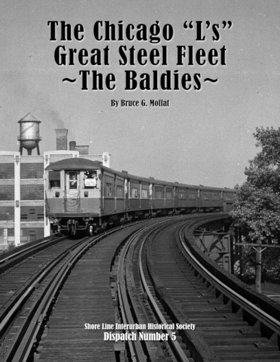 "Shore Line Dispatch No. 5: The Chicago ""L's"" Great Steel Fleet: The Baldies"