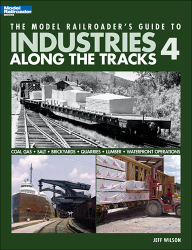Model Railroader's Guide to Industries Along the Tracks 4