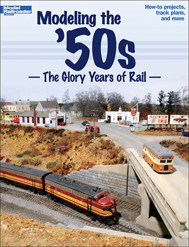 Modeling the '50s - The Glory Years of Rail