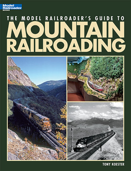 Model Railroader's Guide to Mountain Railroading
