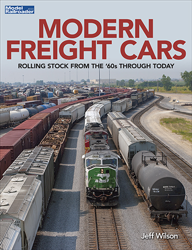 Modern Freight Cars: Rolling Stock from the '60s Through Today