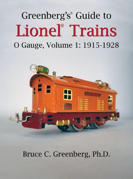 Greenberg's Guide to Lionel Trains O Gauge, Volume 1: 1915-1928