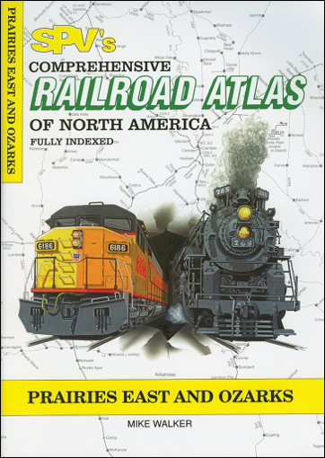 Railroad Atlas of North America: Prairies East & Ozarks