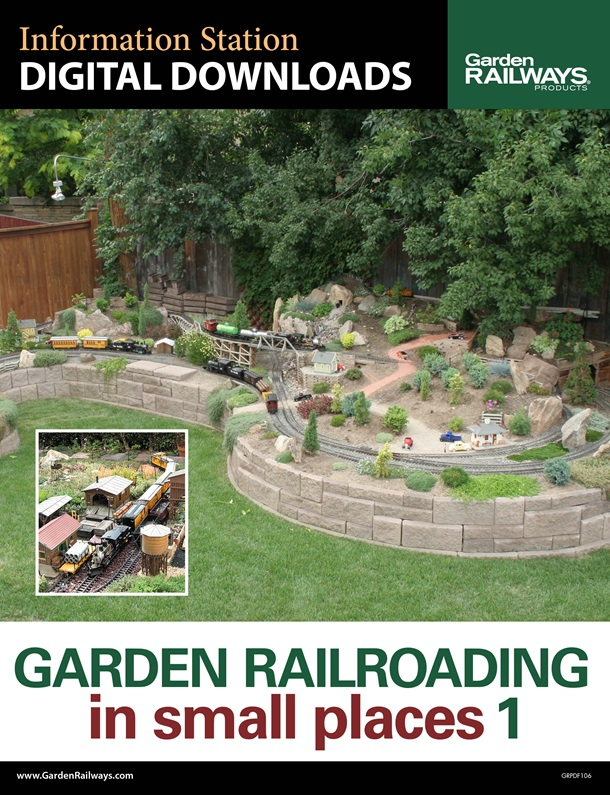 Garden Railroading in Small Places : Volume 1