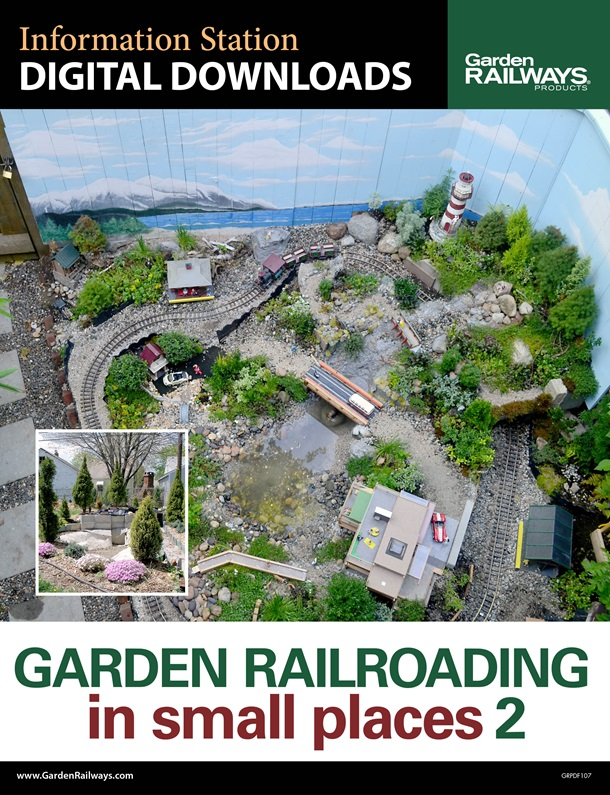 Garden Railroading in Small Places : Volume 2