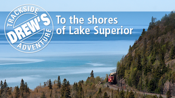 Drew's Trackside Adventures: To the Shores of Lake Superior